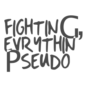 fighting everything pseudo